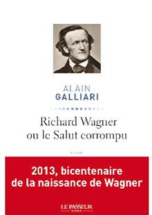 Wagner ou le Salut corrompu d'Alain Galliari