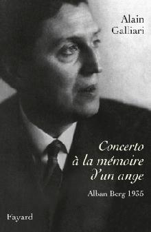 Galliari_alain_berg_concerto_a-la-memoire-un-ange_fayard_livre_1935_critique