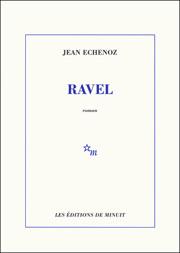 ravel par Jean Echenoz