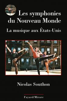Amerique, Etats Unis, musique, Symphonie du nouveau monde,Nicolas Southon Fayard