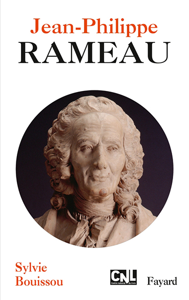 Rameau_jean-philippe-rameau-biogaphie-fayard-sylvie-bouissoucouv-JP-Rameau