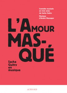 Actes Sud Sacha Guitry Amour masqué