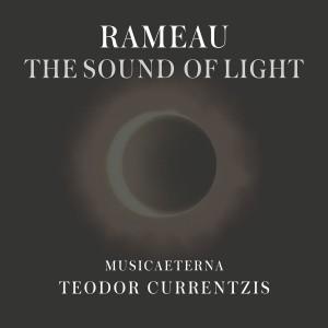 rameau courrentzis musicaeterna tteodor currentzis sound of light