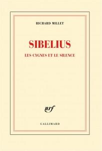sibelius  richard millet gallimard essai musique