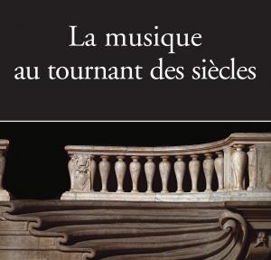 fayard francois sappey la musique au tournant des siècles fayard les chemins de la musique fayard fevrier 2015 CLIC de classiquenews