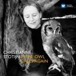 Stotijn christianne if the owl calls again cd warner CLIC de classiquenews avril 2015 cd choc