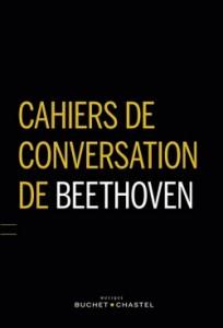 beethoven cahiers de conversation buchet chastel colelction musique critique classiquenews