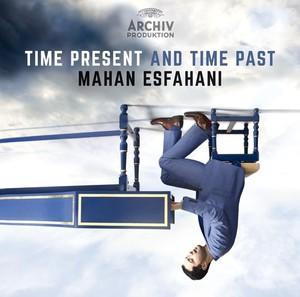 esfahani mahan present time and time past scarlatti js bach gorecki reich archiv comptre rendu critique cd classiquenews CLIC de juin 2015
