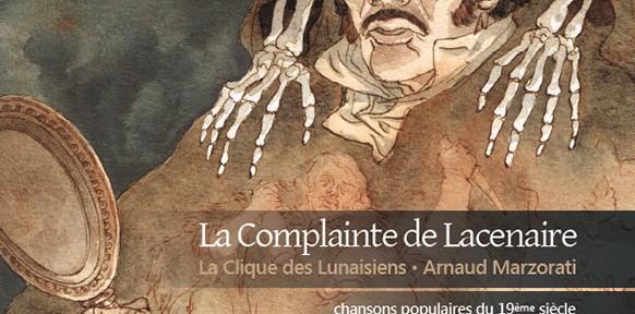 lacenaire les lunaisiens arnaud marzorati cd paraty compte rendu annonce septembre 2015 CLASSIQUENEWS.COM