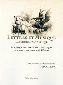 lettres et musique alchimie fantastique stéphane lelievre editions aedam musicae critique presentation classiquenews juillet 2015