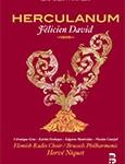 Herculanum felicien david annonce presentation critique review classiquenews aout 2015 critique