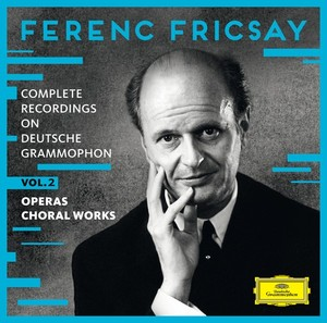 fricsay ferenc complete recordings on deutsche grammophon volume 2 operas, choral works, review compte rendu critique annonce classiquenews, coffret cd CLIC de classiquenews août 2015 4794641