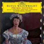 wainwright rufus_wainwright_prima_donna_deutsche_grammophone_opera