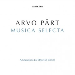 ECM-arvo part musica selecta ecm new serie review cd compte rendu manfred eicher critique classiquenews
