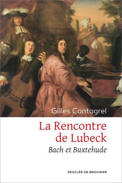 cantagrel bach et buxtehude livre declee de brouwer critique compte rendu classiquenews CLIC de classiquenews