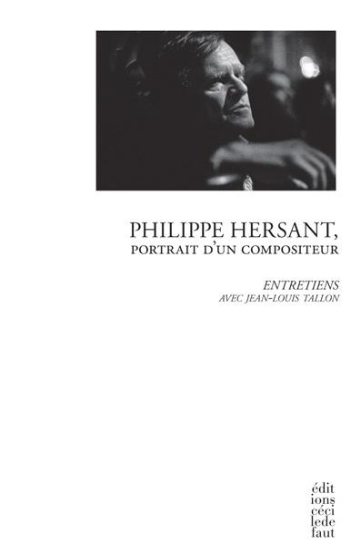 hersant philippe portrait, entretiens editions cecile dufaut critique compte rendu classiquenews