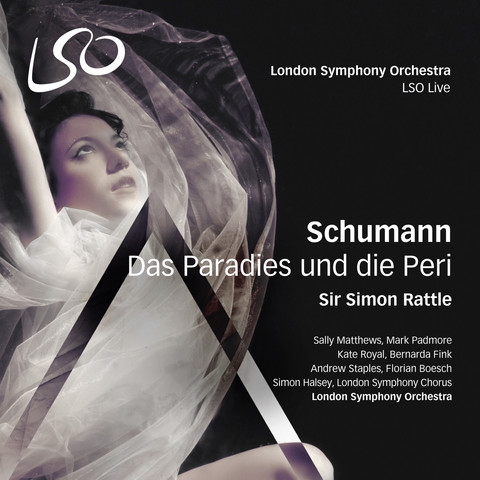 schumann peri paradis un der peri rattle lso cd live critique review classiquenews