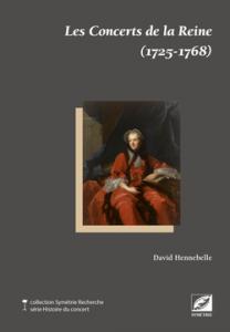 Concerts de la reine 1725-1768 Marie Leczinska à Versailles editions symetrie compte rendu classiquenews décembre 2015 isbn_978-2-36485-030-9