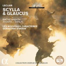 leclair cd glaucus et scylla sebastien d herin les nouveaux caracteres cd review cd critique compte rendu classiquenews decembre 2015