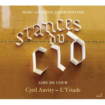 charpentier stances du cid airs de cour cyril auvity glossa cd review critique classiquenews presentation 1540-1
