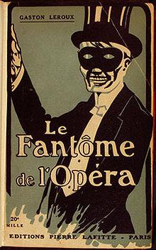 opera fantome de l opera de gaston leroux 220px-Gaston_Leroux_-_Le_Fantome_de_l'Opéra