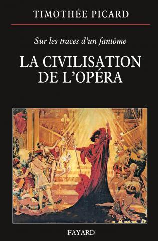 timothee picard la civilisation de l opera critique compte rendu classiquenews fevrier 2016 classiquenews