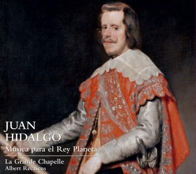 HIDALGO juan la grande chapelle le roi planete albert recasens cd critique review classiquenews mars 2016 Portada-hidalgo1-394x350