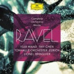 RAVEL lionel bringuier complete integrale Ravel Yuja wang ray chen review compte rendu critique cd classiquenews 4 cd deutsche grammophon 4795524