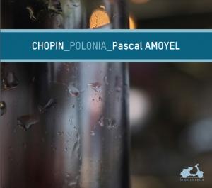 Amoyel pascal chopin polonaises la dolce vita