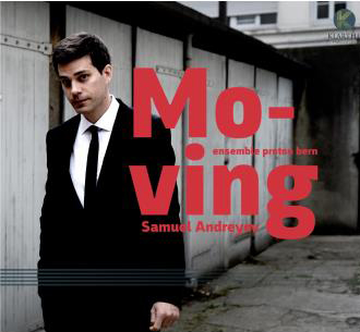 moving-ensemble-proton-bern-samuel-andreyev-moving-cd-klarthe-review-presentation-review-critique-cd-classiquenews
