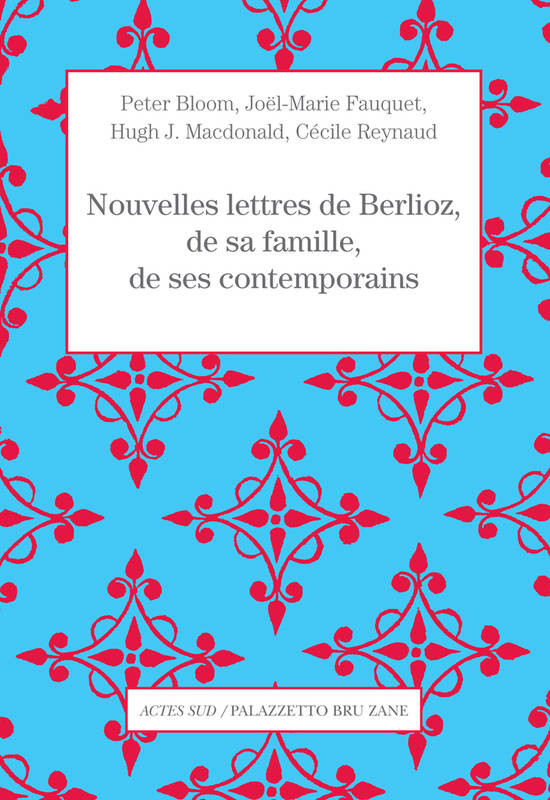 berlioz lettres actes sud classiquenews clic de classiquenews nouvelles lettres de Berlioz compte rendu livres account of livres classiquenews 004041794