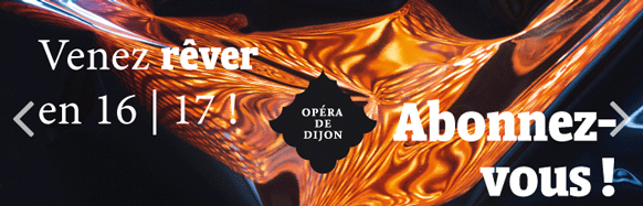 dijonopera-saison-lyrique-2016-2017-presentation-temps-forts-selection-classiquenews-operas-582-abonnez-vous-opera-de-dijon-selection-582