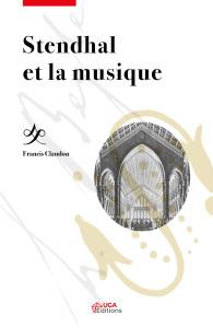 livre critique classiquenews Francis claudon _Stendhal et la musique UGA