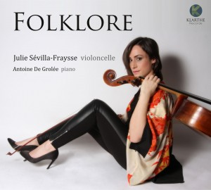 fraysse sevilla violoncelle sevilla fraysse julie violoncelle cd folklore cd critique review classiquenews kla023couv_low