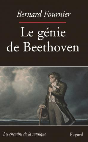 fayard le genie beethovenien bernard fournier critique review compte rendu classiquenews 9782213677187-001-X_0