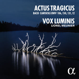 vox luminis actus tragicus cantatas js bach vox luminis critique classiquenews cd review cd critique 3760014192586_300