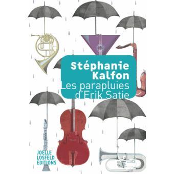 kalfon stéphanie les parapluies de satie editions Losfeld editions critique compte rendu review livres CLIC de classiquenews