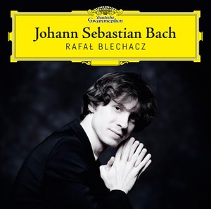 blechacz rafal piano js bach deutsche grammophon cd critique review