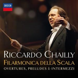 decca chailly riccardo ouvertures overtures preludes intermezi operas della scala cd review critique cd classiquenews