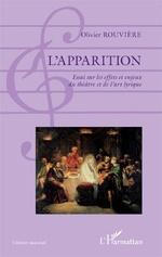 routière olivier l apparition dans l opéra livre review critique livres classiquenews 9782343110677f