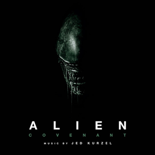 ALIEN covenant music JED KURZEL presentation annonce critique review cd classsiquenews 6cd192e3-5a61-4068-af64-cc851e7a552a