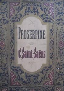 PROSERPINE-CD-review-classiquenews-critique-cd-CLIC-de-classiquenews-saint-saens-camille-proserpine-opera-1887