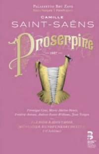 Saint saens proserpine critique compte rendu sur classiquenews opera veronique gens frederic antoun edicionessingulareses1027