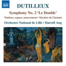 dutilleux-symphonie le double timbres espace mouvement mystere de l'instant darelle ang critique cd cd review dutilleux