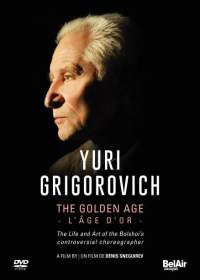 dvd grigorovich yuri the golden age bel air dvd review dvd critique sur classiquenewsbelairclassiquesbac137