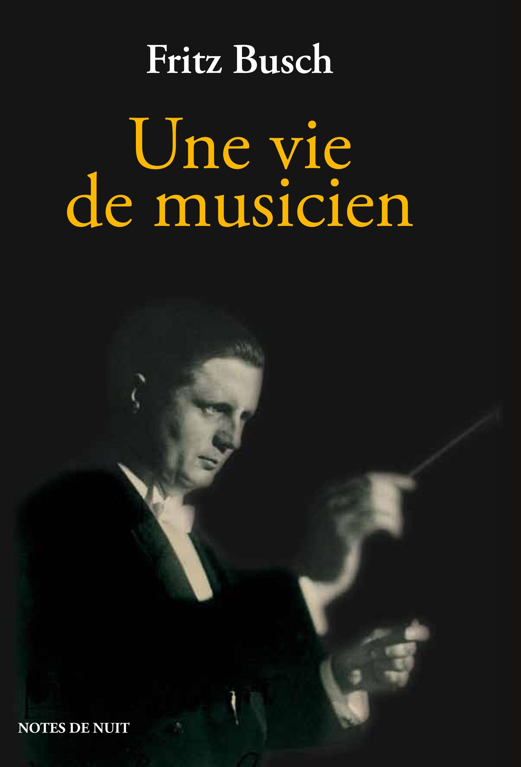 Fritz busch 1933 - 1954 biographie volume 1 - NdN_VieDeMusicien_Couv