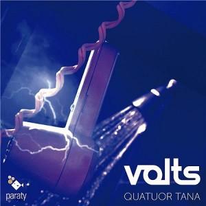 VOLTS Quatuor TANA cd paraty quatuor cordes et electronique Titelive_3760213650726_D_3760213650726
