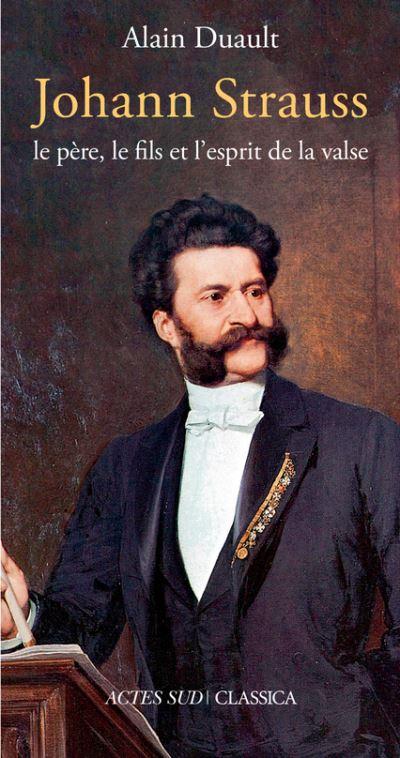 Johann-Strauss actes sud livres annonce critique compte rendu livres par classiquenews