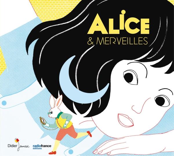Alice aux pays des merveilles didier jeunesse livre cd critique annonce presentation par classiquenews dossier cadeaux de noel 2017 9782278089154-001-T