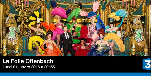 folie-offenbach-france-3-bonne-annee-2018-avec-offenbach-presentation-annonce-sur-classiquenews
